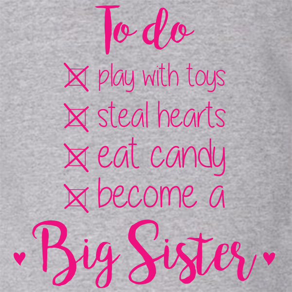 To do: Become a big sister