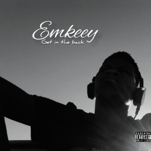 emkeey _Get in the back ( prod. By MvP)