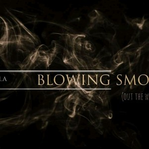 Blowing Smoke Out The Window(Unmastered)