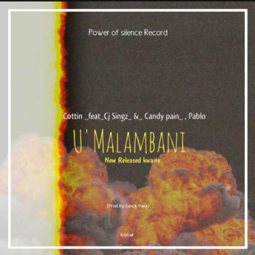 U'malambani-_feat_Cottin_Cj Singz_Candy Pain_Pablo