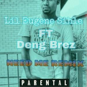 Need Me Remix ft Deng Brez