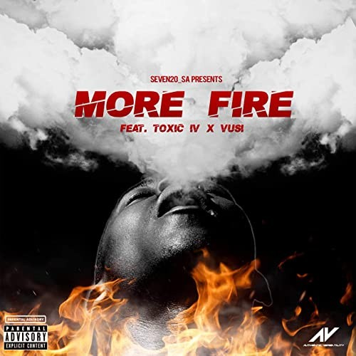 More Fire (Feat. Toxic IV & Vusi)
