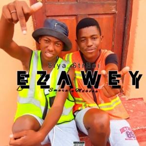 Smara uMxhosa & Siya_StrBoi - Ezawey