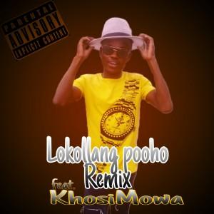 Lokollang pooho remix ft. Khosi Mowa