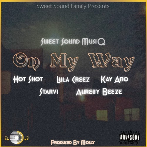 On My Way (feat. Hot_Shot, Lula Creez, Kay Ano, Starvi & Aureiiy Beeze)
