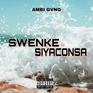 Ambi Gang-_-Swenke Siyaconsa