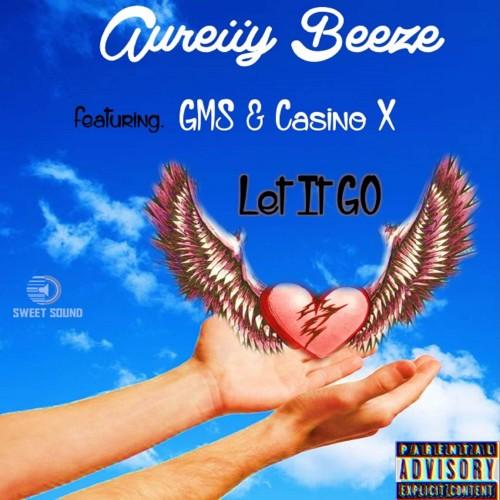 Aureiiy Beeze - Let It Go (feat. GMS x Casino X)