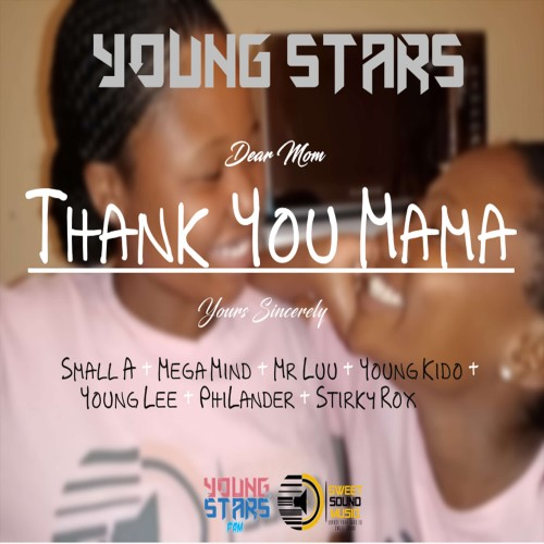 Young Stars - Thank You Mama (feat. PhiLander & Stirky Rox)
