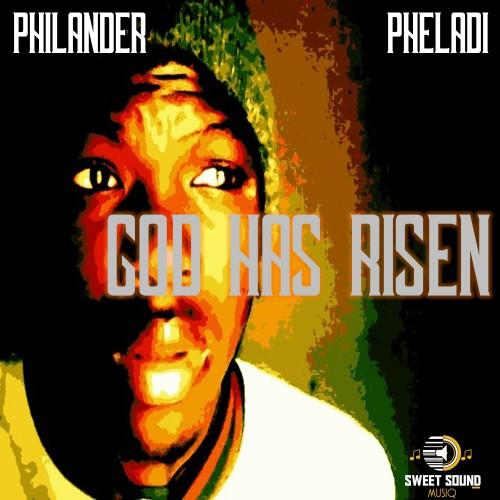 PhiLander - God Has Risen (feat. Pheladi)