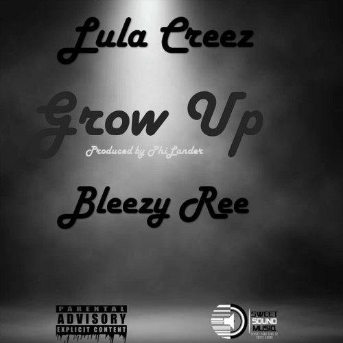 Lula Creez -Grow Up (feat. Bleezy Ree)