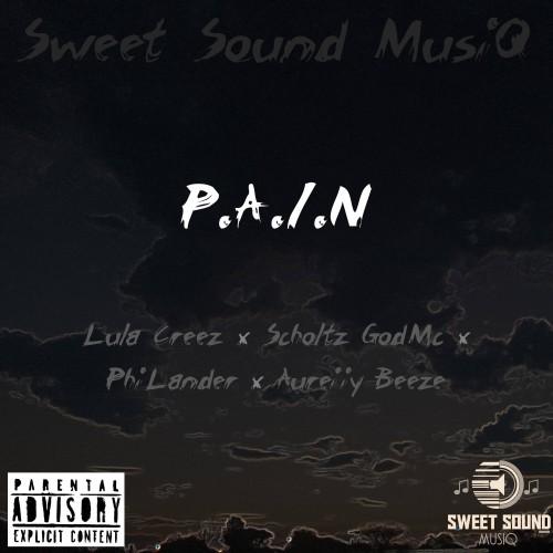Pain (feat. Scholtz GodMc, Lula Creez,  PhiLander & Aureiiy Beeze)
