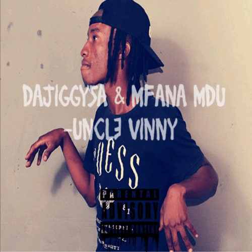 Da Jiggysa & Mfana Mdu - Uncle Vinny