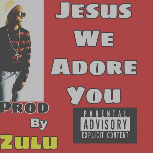 Jesus We Adore You