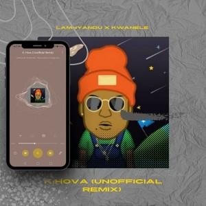 LaMnyandu & KwanelE - K. Hova (Unofficial Remix)