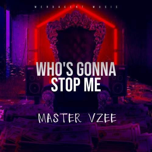 Master Vzee - Who's Gonna Stop Me