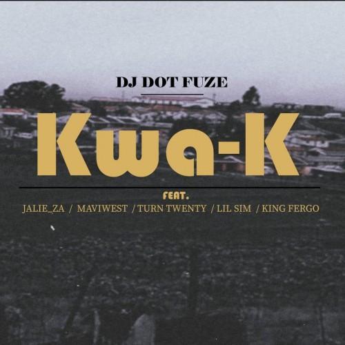 Kwa-K (feat. King Fergo, JalieZA, Turn Twenty, MaviWest & Lil Sim)