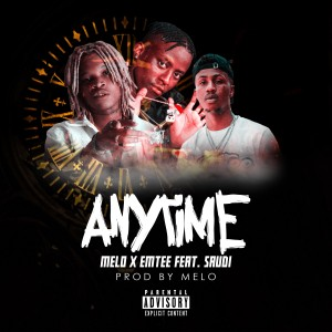 Anytime (Feat. Emtee & Saudi)