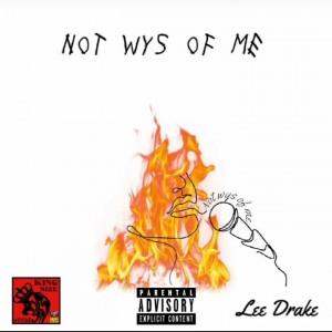 Lee Drake - Not Wys Of Me