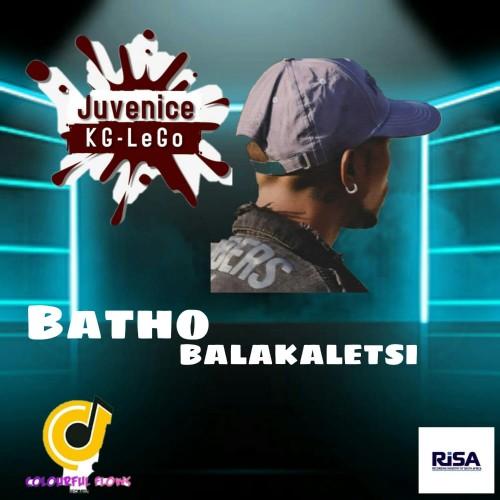 Batho Balakaletsi.Produced By Kg-Lego Juvenice