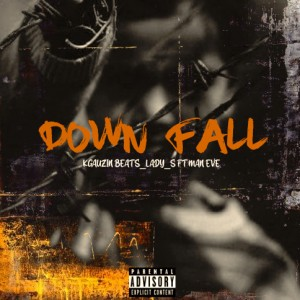 Down Fall Ft Lady_S_ Man Eve