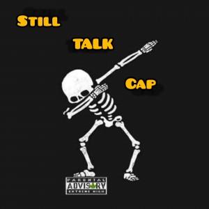 Still Talk Cap x (Loony King)
