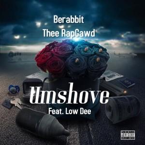BeRabbit Thee RapGawd_Ft_Low Dee-Umshove