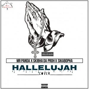 MrPanda - Hallelujah ft Skibha da Pro X Sikabopha