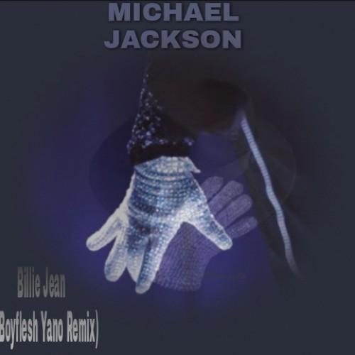Michael Jackson - Billie Jean (YoBoyflesh Yano Remix)