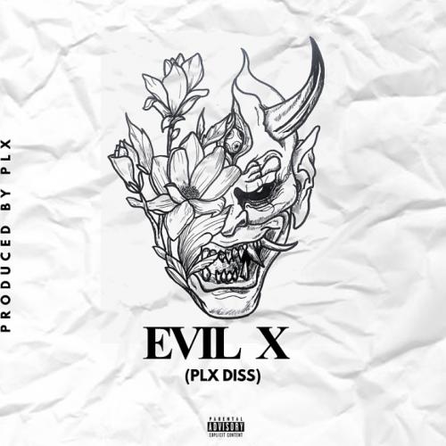 EvilX (PLX Diss)