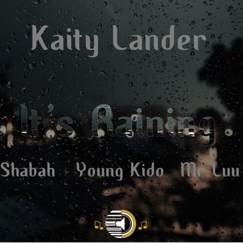 Kaity Lander - It's Raining (feat. Young Stars Fam)
