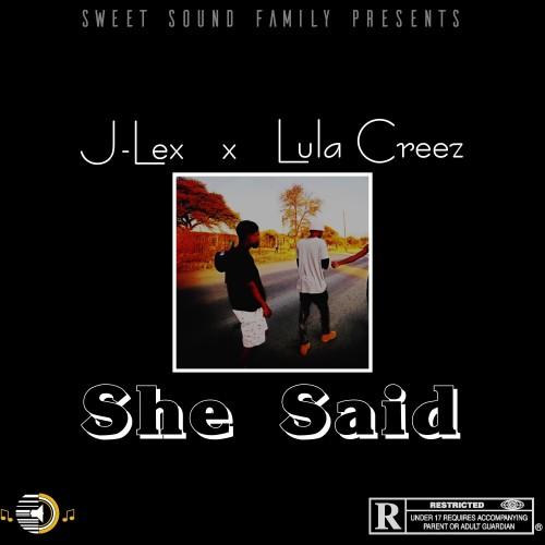 J-Lex - She Said (feat Lula Creez)
