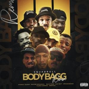 Body Bagg Remix ( Feat. Y-Not , Shemzah , Mfana kagogo , Mthinay Tsunam , Young Cannibal , Njova , Bulletman )