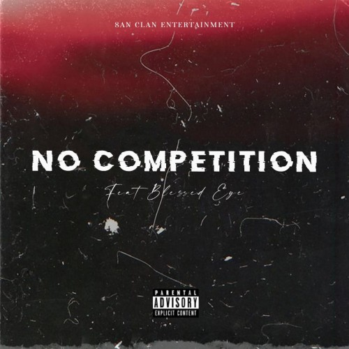 No Competition (ft Blessed Eye)