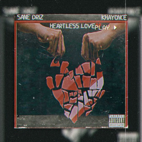 SANE DRIZ- HEARTLESS LOVE FT KHAYONCE