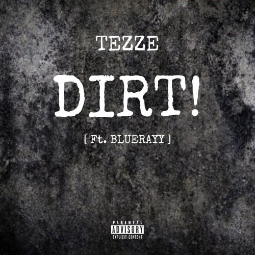 TEZZE- DIRT ft BLUERAVY