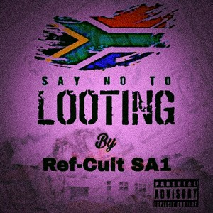 SAY NO TO LOOTING