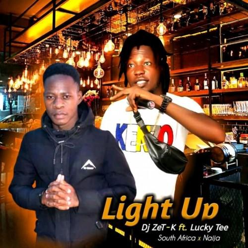 Dj ZeT-K ft. Lucky tee( Light Up )
