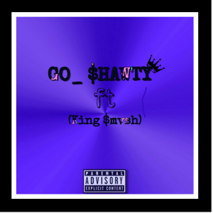 Go Shawty (ft King Smvsh )