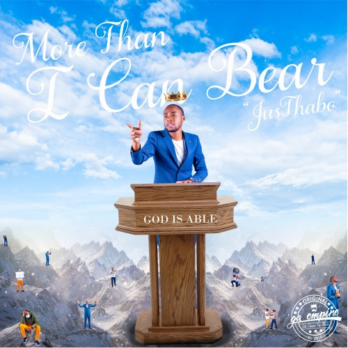 JusThabo - More Than I Can Bear