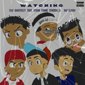 Lyrical Acid - WATCHING (feat. Khaysteezy, Terror, Toxic, Pronic, Syncron_za & Rap Slayah)