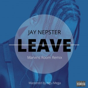 Leave (Marvin's Room Remix)