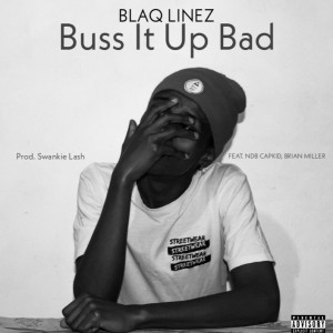 Buss It Up Bad(Ft. NDB CapKid & Brian Miller)