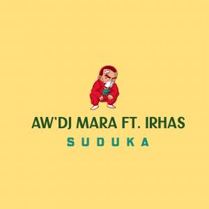 Aw'DJ Mara - Suduka (Ft. IRhass)