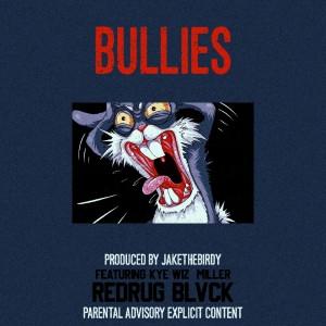 BULLIE$ (feat. Kye Wiz & Miller)