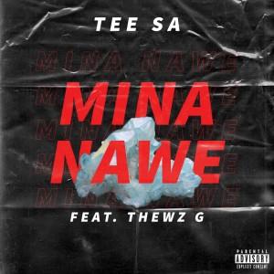 Mina Nawe ft Thewz G