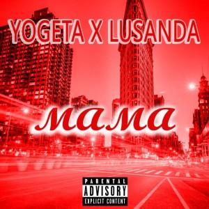 Yogeta & Lusandah da poetry -Mama