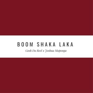 Gosh Da Reel - Boom Shaka Laka (feat. Joshua Maponga)