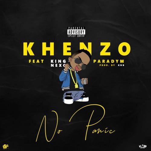 Khenzo - No Panic (feat. King Nexo x Paradym)