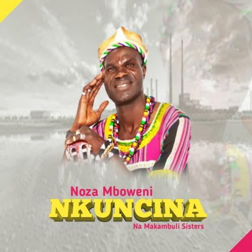 Nkuncina - Noza Mboweni Na Makambuli Sisters