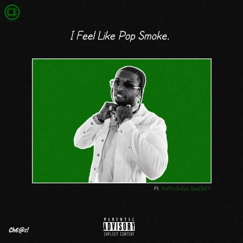 I Feel Like Pop Smoke (feat. NaPPyDrEad.SpicEb0Y)